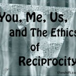 You, me, us, and the ethics of reciprocity